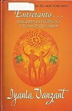 Entretanto: Descubra Su Propio Yo Y El Amor Que Ansia by Vanzant, Iyanla (2002) Hardcover