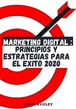 Marketing Digital: Principios y estrategias para el exito 2020 (Spanish Edition)