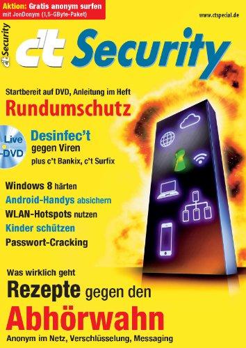 c\'t Security 2013: Rundumschutz und Rezepte gegen den Abhörwahn