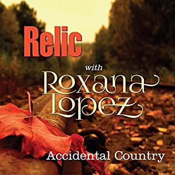 Accidental Country (feat. Roxana Lopez)