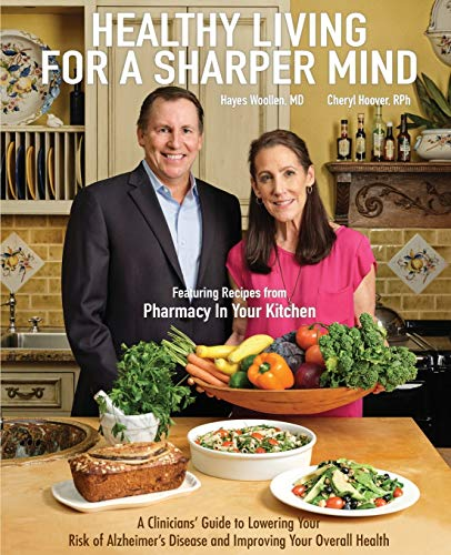 Compare Textbook Prices for Healthy Living for a Sharper Mind: A Clinician's Guide to Lowering Your Risk of Alzheimer's Disease and Improving Your Overall Health  ISBN 9781732995871 by Woollen, Hayes,Hoover, Cheryl
