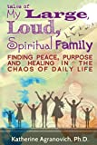 Tales of My Large, Loud, Spiritual Family (English Edition)