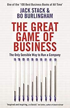 The Great Game of Business: The Only Sensible Way to Run a Company by [Jack Stack, Bo Burlingham]