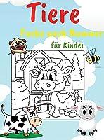 Tiere Farbe nach Nummer fuer Kinder: Educational Activity Book fuer Kinder, verschiedene Bilder, einfache Malvorlagen perfekt fuer Kinder