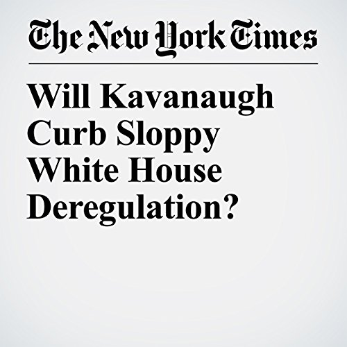 Will Kavanaugh Curb Sloppy White House Deregulation? copertina