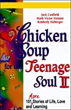 Chicken Soup for the Teenage Soul II: More Stories of Life, Love, and Learning