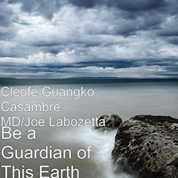 Be a Guardian of This Earth