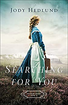 Searching for You by Jody Hedlund