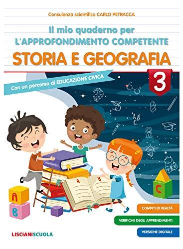 Il mio quaderno di approfondimento delle competenze. Storia e geografia. Per la Scuola elementare (Vol. 3)