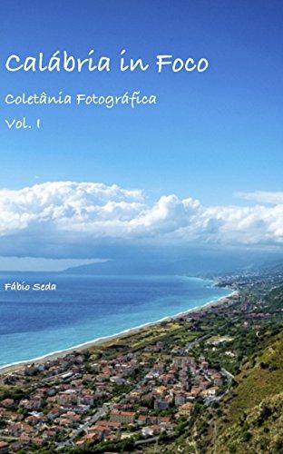 Calábria in Foco (Coletânea Fotográfica Livro 1) (Portuguese Edition)