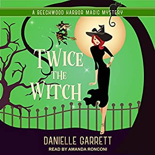 Twice the Witch     Beechwood Harbor Magic Mysteries Series, Book 2              By:                                                                                                                                 Danielle Garrett                               Narrated by:                                                                                                                                 Amanda Ronconi                      Length: 6 hrs and 48 mins     214 ratings     Overall 4.6