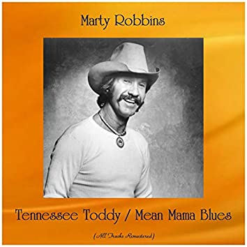 Tennessee Toddy / Mean Mama Blues (All Tracks Remastered)