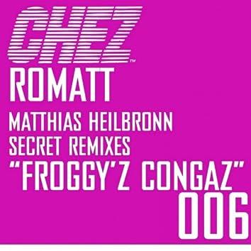 Froggy'z Congaz Secret Remixes