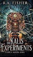 The Kalis Experiments (Tides Book 1)