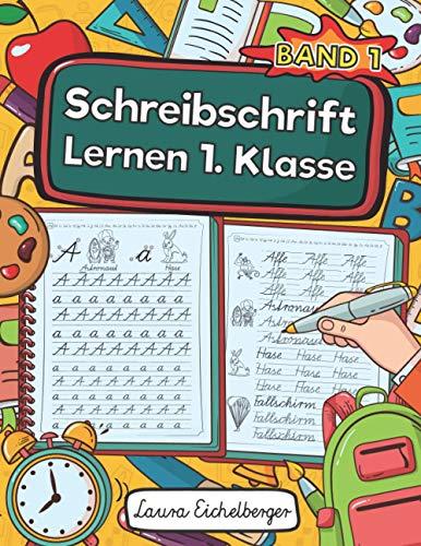 Schreibschrift Lernen 1. Klasse - Band 1: Schulausgangsschrift (SAS) Übungen Für Kinder. Das Alphabet In Kursiven Buchstaben Schreiben Lernen. Inkl. Groß- Und Kleinbuchstaben Und Ganzer Wörter.