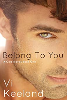 Belong to You (Cole series Book 1) by [Vi Keeland]