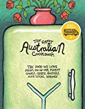 The Great Australian Cookbook: The Ultimate Celebration of the Food We Love from 100 of Australia's Finest Cooks, Chefs, Bakers and Local Heroes (The Great Cookbooks)