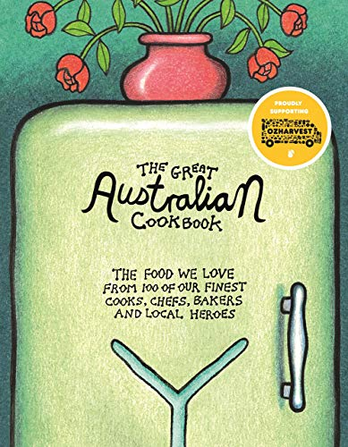 Compare Textbook Prices for The Great Australian Cookbook: The Ultimate Celebration of the Food We Love from 100 of Australia's Finest Cooks, Chefs, Bakers and Local Heroes The Great Cookbooks None Edition ISBN 9781760405403 by Greenwood, Helen