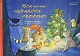 Rica und das Weihnachtsabenteuer. Ein Folien-Adventskalender zum Vorlesen und Gestalten eines Fensterbildes