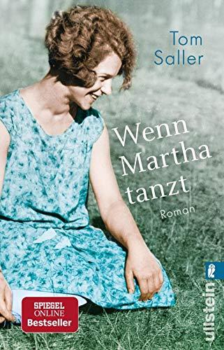 Wenn Martha tanzt: Eine magische Kindheit in Pommern und eine wilde Zeit am Bauhaus: Der Spiegel-Bestseller!
