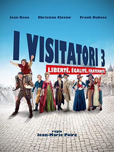 I Visitatori 3 - Liberte Egalite Fraternite