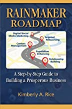 Rainmaker Roadmap: A Step-by-Step Guide to Building a Prosperous Business