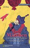 Maerchen von Hans Christian Andersen: in Einfacher Sprache