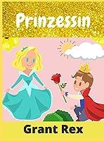 Prinzessin: Malbuch fuer Maedchen Alter 4-12 (Entspannendes Malbuch)