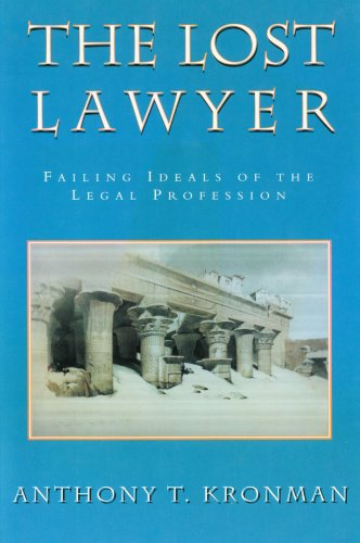 Compare Textbook Prices for The Lost Lawyer : Failing Ideals of the Legal Profession Revised ed. Edition ISBN 9780674539273 by Kronman, Anthony T.
