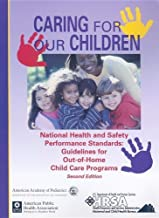 Caring for Our Children: National Health and Safety Performance Standards: Guidelines for Out-of-home Child Care by American Academy of Pediatrics (2002-12-03)