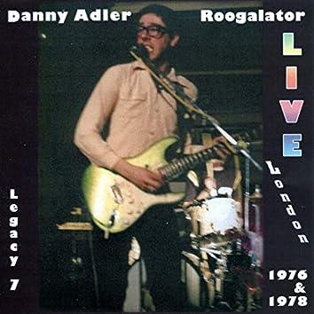 The Danny Adler Legacy Series Vol 7 - Roogalator Live London 1976 & 1978