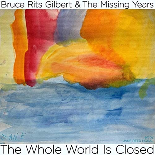 Bruce Rits Gilbert & the Missing Years