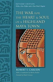 The War for the Heart and Soul of a Highland Maya Town: Revised Edition (English Edition) par [Robert S. Carlsen, Davíd Carrasco, Martín Prechtel]