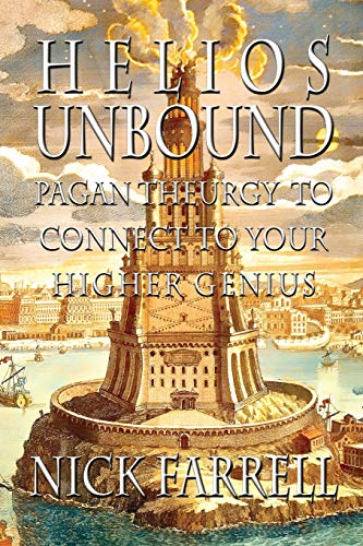 Helios Unbound: Pagan Theurgy to Connect to Your Higher Genius