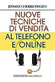 Nuove tecniche di vendita al telefono e online (Manuali)