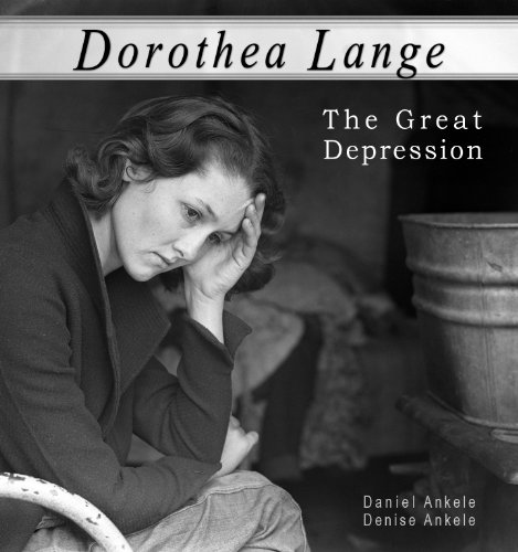 Dorothea Lange: The Great Depression - 100+ Photographic Reproductions (English Edition)