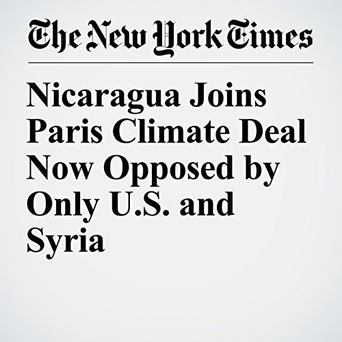 Nicaragua Joins Paris Climate Deal Now Opposed by Only U.S. and Syria audiobook cover art