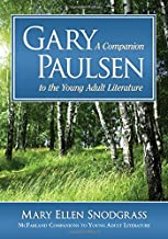 Gary Paulsen: A Companion to the Young Adult Literature (McFarland Companions to Young Adult Literature)