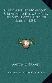 Guido Aretino Monaco Di S. Benedetto Della Sua Vita del Suo Tempo E Dei Suoi Scritti (1882)
