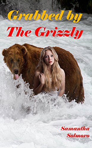 Grabbed By The Grizzly (English Edition)
