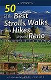 50 of the Best Strolls, Walks, and Hikes around Reno
