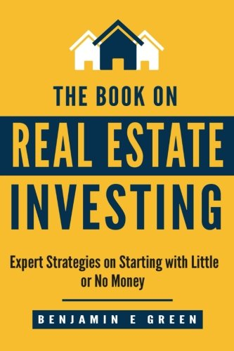 The Book on Real Estate Investing: Expert Strategies on Starting with...