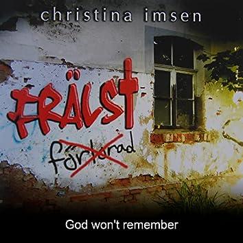 God won't remember