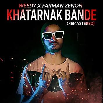 KHATARNAK BANDE (Remastered)
