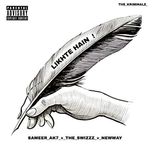 Sameer AK7, The Swizzz & Newway