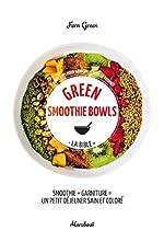 Green smoothies bowls - 65 recettes pour bien commencer la journée de Fern Green
