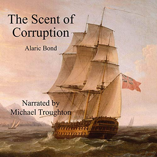 The Scent of Corruption Audiobook By Alaric Bond cover art