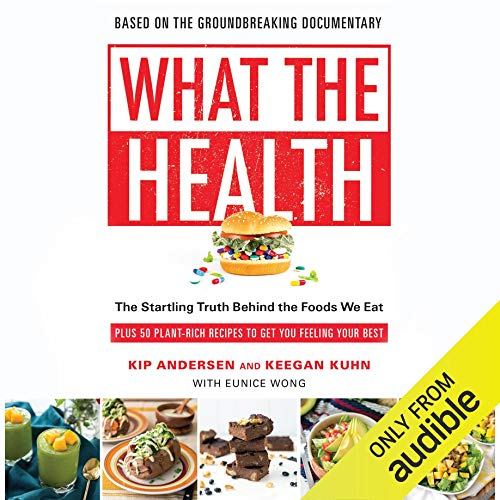 What the Health     The Startling Truth Behind the Foods We Eat, Plus 50 Plant-Rich Recipes to Get You Feeling Your Best              De :                                                                                                                                 Kip Andersen,                                                                                        Keegan Kuhn,                                                                                        Eunice Wong                               Lu par :                                                                                                                                 Graham Halstead                      Durée : 6 h et 55 min     Pas de notations     Global 0,0
