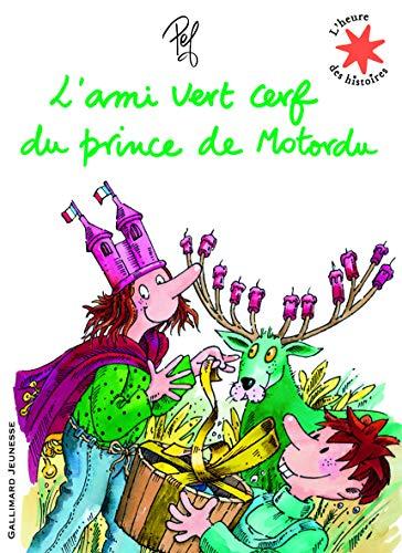 L'ami vert cerf du prince de Motordu - L'heure des histoires - De 3 à 7 ans