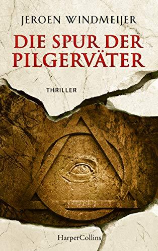 Die Spur der Pilgerväter (Ein Peter-de-Haan-Thriller, Band 3)